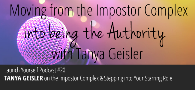 LY Podcast: Ep 20 – The Imposter Complex & Stepping into Your Starring Role with Tanya Geisler